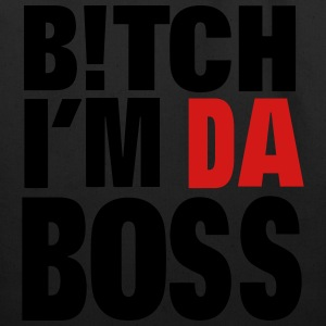 BITCH I'M DA BOSS Women's T-Shirts - Eco-Friendly Cotton Tote
