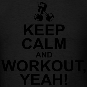 keep calm and workout yeah Hoodies - Men's T-Shirt