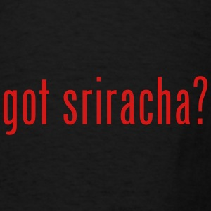 got sriracha? Bags  - Men's T-Shirt