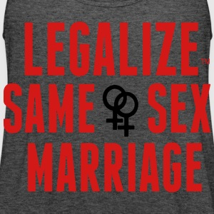 LEGALIZE SAME SEX MARRIAGE T-Shirts - Women's Flowy Tank Top by Bella