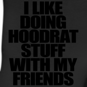 I Like Doing Hoodrat Stuff With My Friends T-Shirts - Leggings
