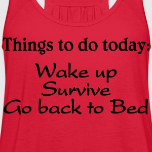 Things to do today Women's T-Shirts - Women's Flowy Tank Top by Bella