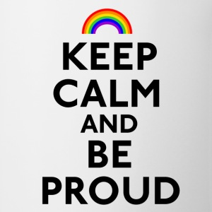 Keep Calm and Be Proud - Coffee/Tea Mug