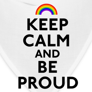 Keep Calm and Be Proud - Bandana