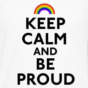 Keep Calm and Be Proud - Men's Premium Long Sleeve T-Shirt