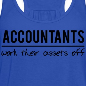 Accountants Work Their Assets Off Hoodies - Women's Flowy Tank Top by Bella