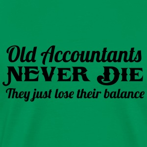 Old Accountants Never Die Hoodies - Men's Premium T-Shirt