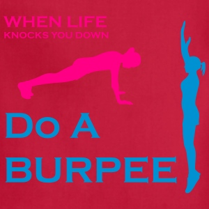 When Life Knocks You Down Do A Burpee - Adjustable Apron