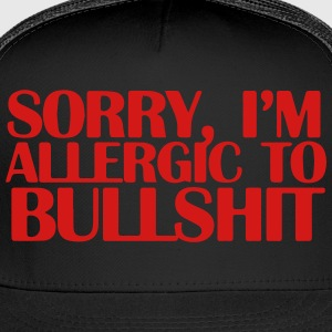 SORRY, I'M ALLERGIC TO BULLSHIT Women's T-Shirts - Trucker Cap