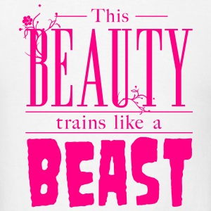 This beauty trains like a beast Tanks - Men's T-Shirt