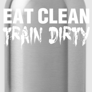 Funny Gym Shirt - Eat Clean Train Dirty - Water Bottle