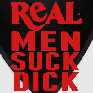 REAL MEN SUCK DICK T-Shirts - Bandana