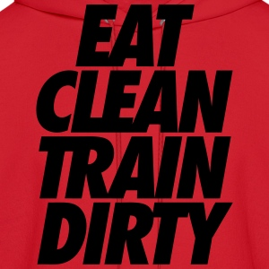 Eat Clean Train Dirty T-Shirts - Men's Hoodie