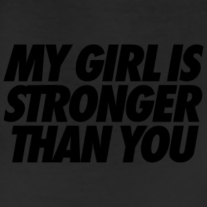 My Girl Is Stronger Than You T-Shirts - Leggings