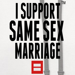 I SUPPORT SAME SEX MARRIAGE Women's T-Shirts - Contrast Hoodie