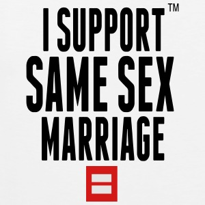 I SUPPORT SAME SEX MARRIAGE Women's T-Shirts - Men's Premium Tank