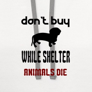 Don't Buy While Shelter Animals Die - Contrast Hoodie
