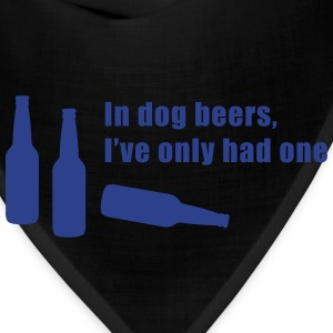 In Dog Beers I've Only Had One T-Shirts - Bandana