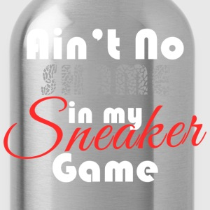 Aint No Shame in my Sneaker Game Graphic T-Shirts - Water Bottle