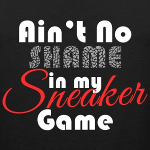 Aint No Shame in my Sneaker Game Graphic T-Shirts - Men's Premium Tank