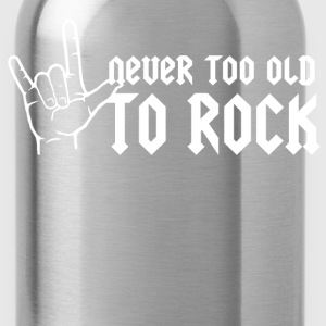 never too old to rock - Water Bottle
