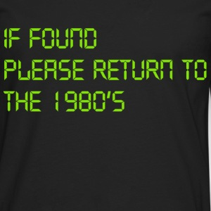 i found please return to the 1980s - Men's Premium Long Sleeve T-Shirt