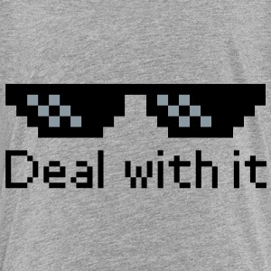 Deal With It Sweatshirts - Toddler Premium T-Shirt
