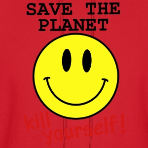 Save the planet, kill yourself Women's T-Shirts - Men's Hoodie
