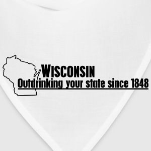 WISCONSIN OUTDRINKING YOUR STATE SINCE 1848 T-Shirts - Bandana