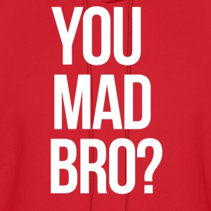 SWAG You Mad Bro? mp Long Sleeve Shirts - Men's Hoodie