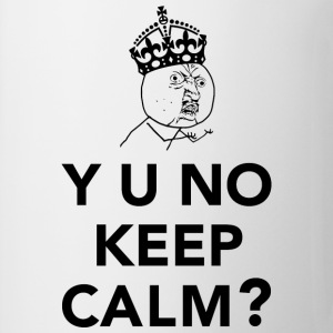 Y U No Guy - Y U No Keep Calm T-Shirts - Coffee/Tea Mug
