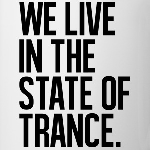 We Live In The State Of Trance (classic) T-Shirts - Coffee/Tea Mug