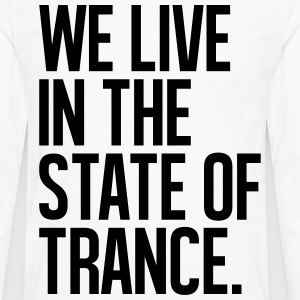 We Live In The State Of Trance (classic) T-Shirts - Men's Premium Long Sleeve T-Shirt
