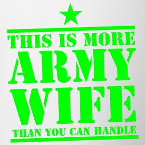 This is more ARMY WIFE than you can handle! Kids' Shirts - Coffee/Tea Mug