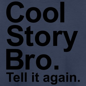 Cool story bro Kids' Shirts - Toddler Premium T-Shirt