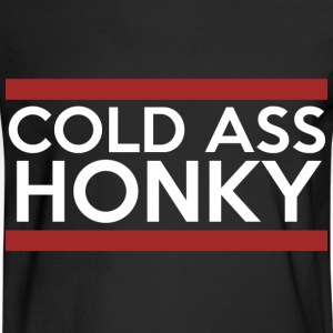 Cold Ass Honky - Men's Long Sleeve T-Shirt