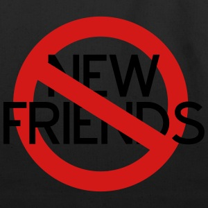 No New Friends T-Shirts - Eco-Friendly Cotton Tote