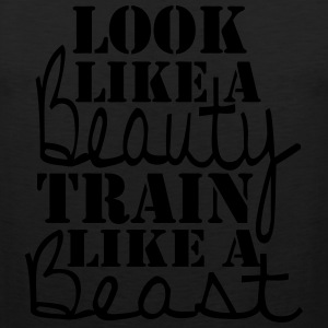 Look like a Beauty Train like a Beast Shirt - Men's Premium Tank