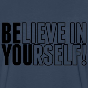 believe in yourself - be you Hoodies - Men's Premium Long Sleeve T-Shirt