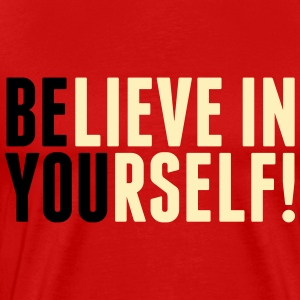 believe in yourself - be you Hoodies - Men's Premium T-Shirt