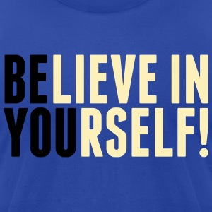 believe in yourself - be you Hoodies - Men's T-Shirt by American Apparel