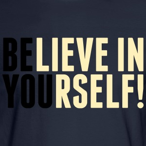 believe in yourself - be you Hoodies - Men's Long Sleeve T-Shirt