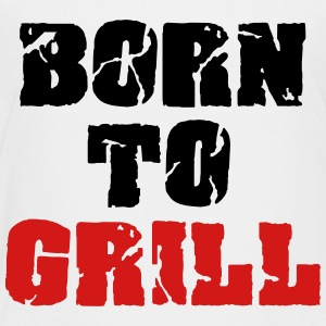 Born to grill Kids' Shirts - Toddler Premium T-Shirt