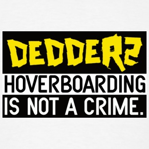Dedderz HoverBoarding Is Not A Crime Buttons - Men's T-Shirt