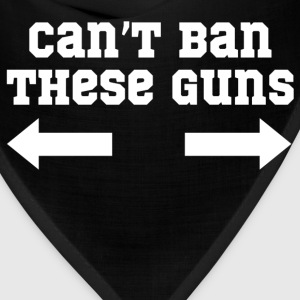 cant ban these guns - Bandana