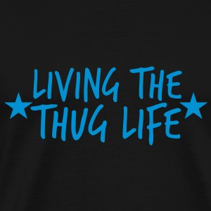 LIVING THE THUG LIFE with stars Tanks - Men's Premium T-Shirt