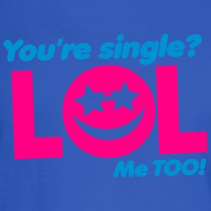 You're SINGLE LOL ME TOO! smiley face Tanks - Men's Long Sleeve T-Shirt