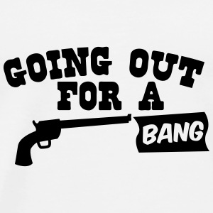 Going out for a bang with shooters guns pistol Bottles & Mugs - Men's Premium T-Shirt