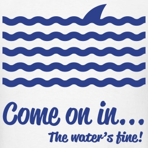 Come on in... The waters's fine! Polo Shirts - Men's T-Shirt