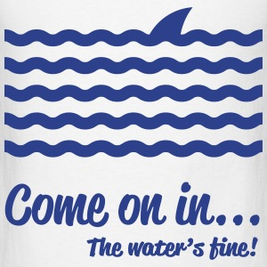 Come on in... The waters's fine! Baby & Toddler Shirts - Men's T-Shirt